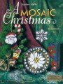 A MOSAIC CHRISTMAS BY DIONE ROBE